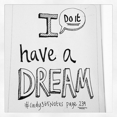 #Cindy365Notes {page 239 of 365} It's good to dream. Dream BIG!...