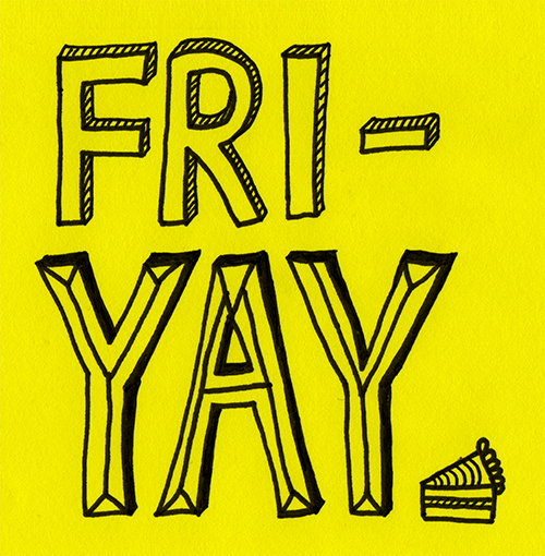 Happy Fri-yay!
